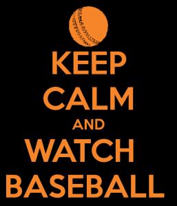 keep-calm-and-watch-baseball-13